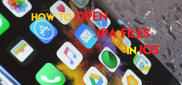 How To Open .iPA Files In iOS.