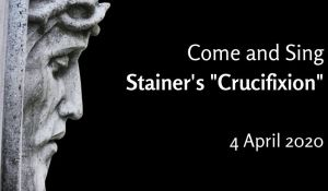 Come and Sing Stainer Crucifixion advert