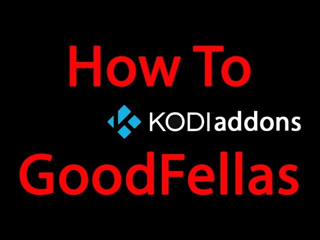 How to install GoodFellas Addon on Kodi – best free Live TV