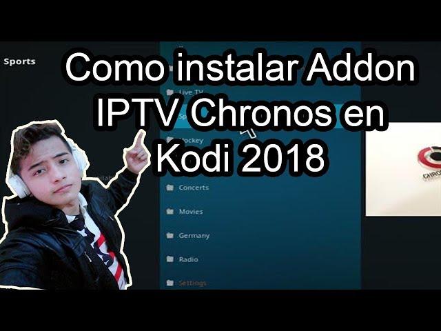 Como instalar Addon IPTV Chronos en Kodi 2018