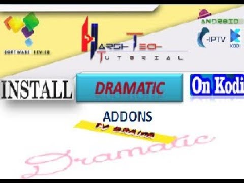 DRAMATIC ADDONS  INSTALL TO KODI ADDON FOR WATCH CABLE IPTV
