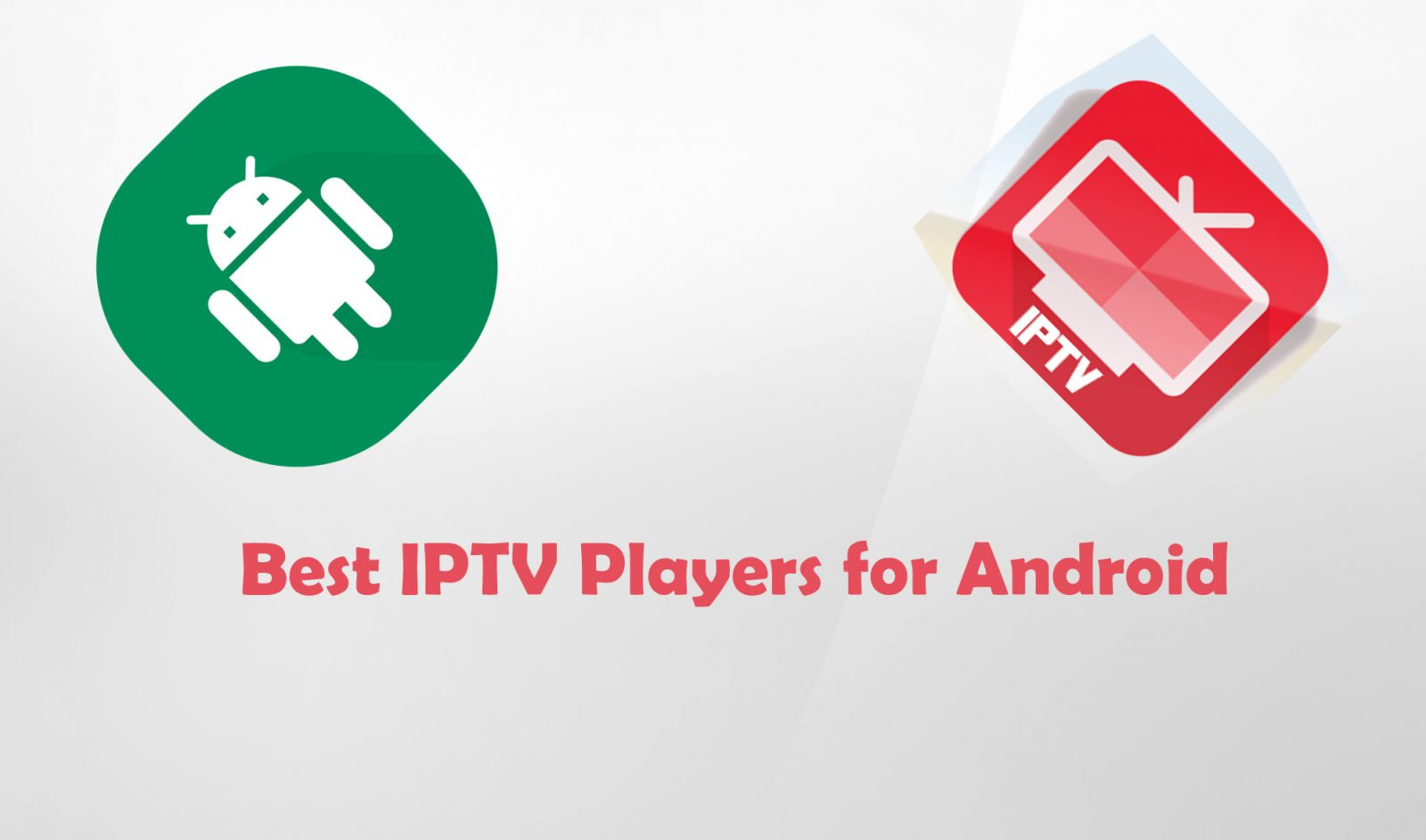 Best IPTV Players for Android [2019 Latest] - IPTV Player Guide