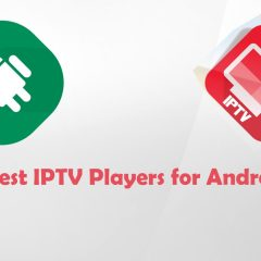 Best IPTV Players for Android [2019 Latest]