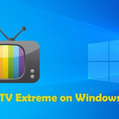 How to install IPTV Extreme for Windows [2020]
