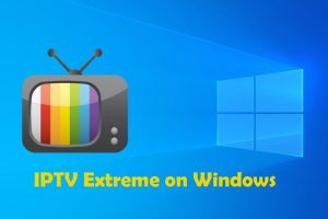 How to install IPTV Extreme for Windows?