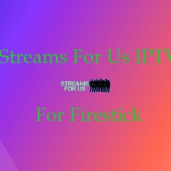 How to install Streams For Us IPTV on Firestick