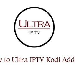 How to install Ultra IPTV Kodi Addon [2020]