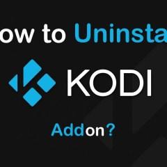 How to Uninstall Kodi Addon? [2019 Updated]