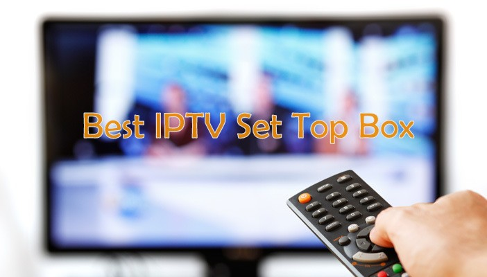 List of Best IPTV Set Top Box [2019] - IPTV Player Guide
