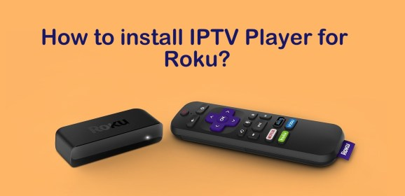 How to install IPTV Player for Roku [2020]