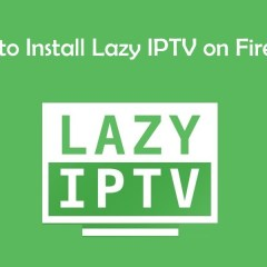 How to install Lazy IPTV on Firestick? [2019]
