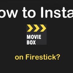 How To Install Moviebox On Firestick [2020]