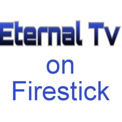 How To Install Eternal TV On Firestick [2020]