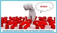 interview-questions-for-network-professionals-newbie
