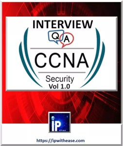 CCNA Security Top 50 Interview Questions | IP With Ease