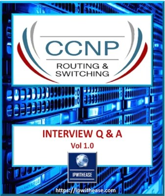 Top 100+ CCNP R&S Interview Questions | IP With Ease