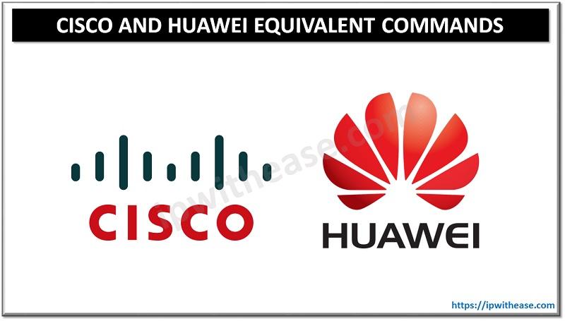 cisco huawei equivalent commands