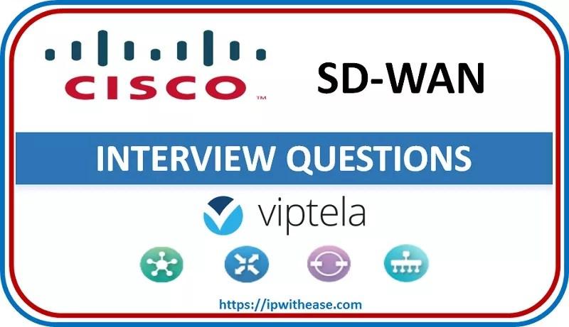 CISCO SD WAN Viptela Interview Questions
