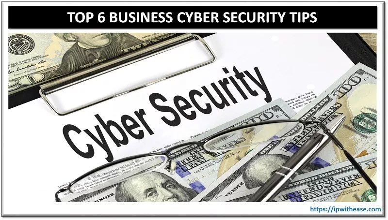 top 6 business cyber security tips