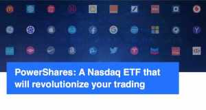 PowerShares- A Nasdaq ETF that will revolutionize your trading