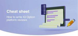 Cheat sheet - how to write IQOption platform reviews