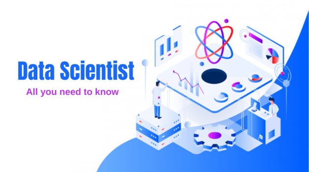 Data Scientist All you need to know