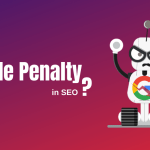 What is Google Penalty in SEO