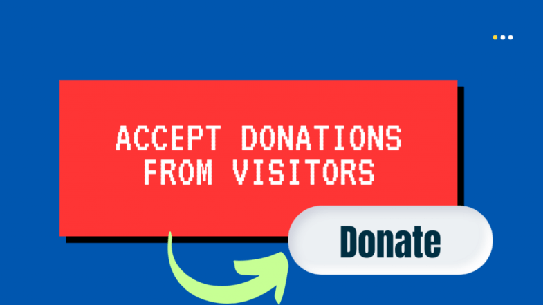 Accept Donations From Visitors