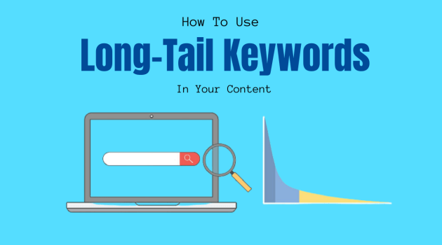 How To Use Long-Tail Keywords In Your Content