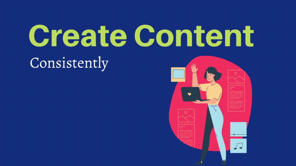Create Content Consistently