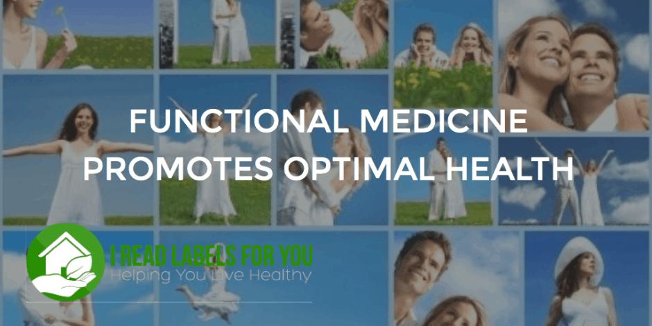 Integrative FUNCTIONAL Medicine Promotes Optimal Health