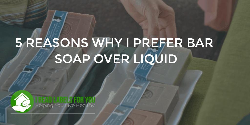 5 Reasons Why I Prefer Bar Soap Over Liquid