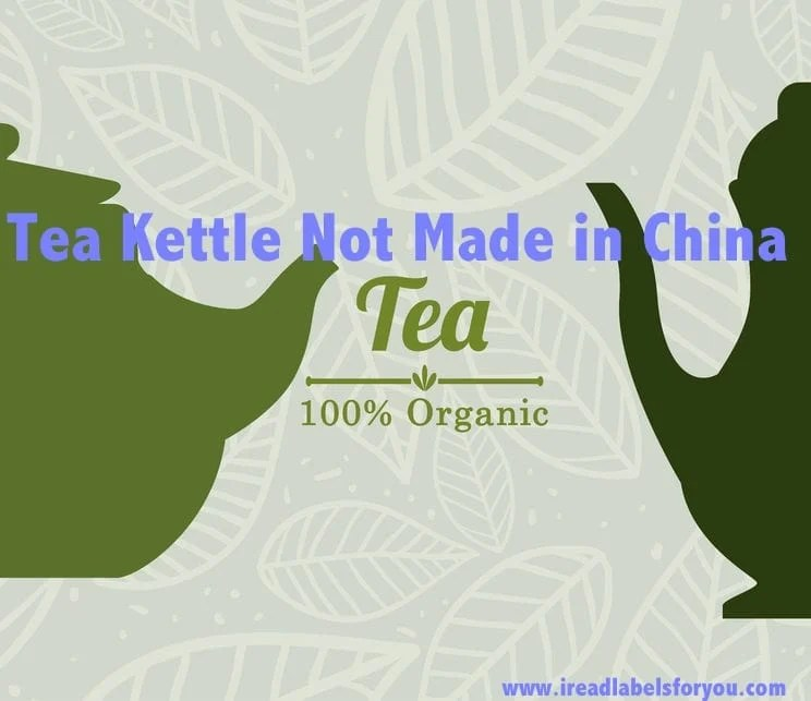 Tea Kettle Not Made in China