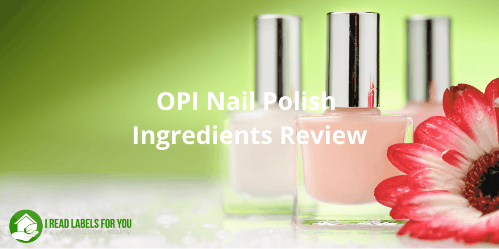 OPI Nail Polish Ingredients Review. Picture of nail polish ingredients.