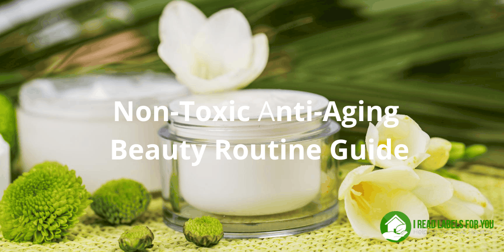 Non-Toxic Anti-Aging Beauty Routine Guide. A photo of non-toxic skin care products.
