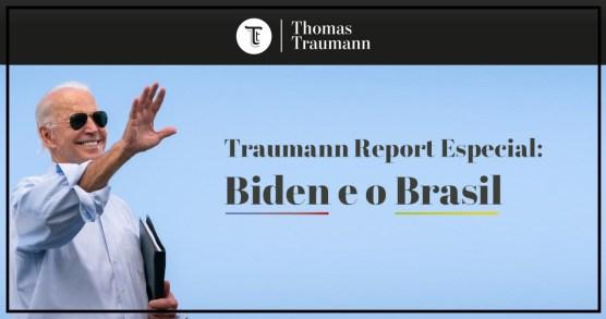 Traumann Report Especial: uma análise sobre Biden e o Brasil