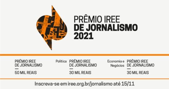 Inscrições abertas para a 2ª edição do Prêmio IREE de Jornalismo!