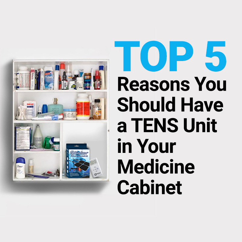 Top 5 Reasons You Should have a TENS Unit in your medicine cabinet