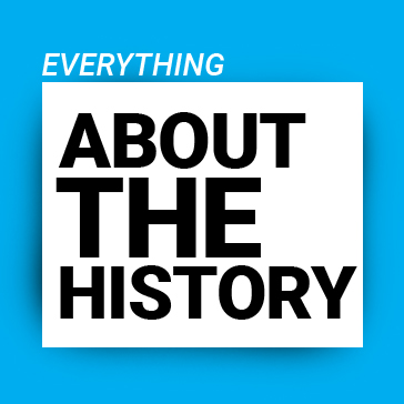 Everything about the history