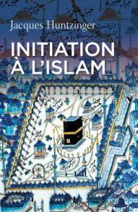 Initiation Islam_Huntzinger