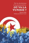 Nafti Hatem, De la révolution à la restauration, où va la Tunisie ? (Riveneuve, 2019)