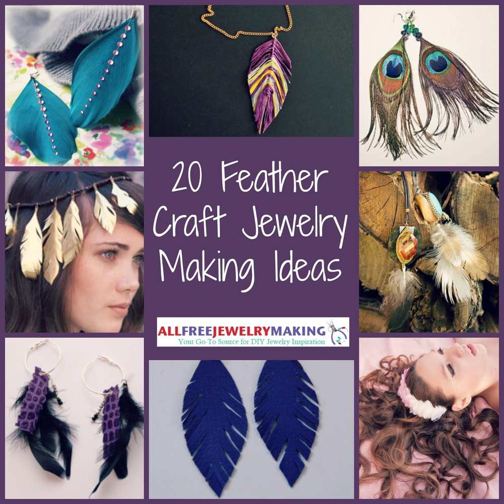 20 Feather Craft Jewelry Making Ideas