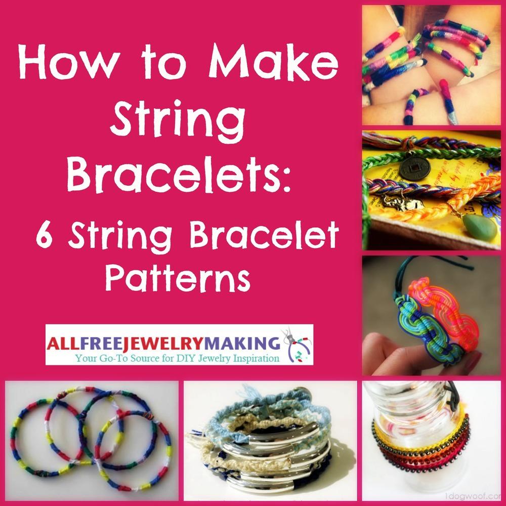 How To Make String Bracelets 6 String Bracelet Patterns