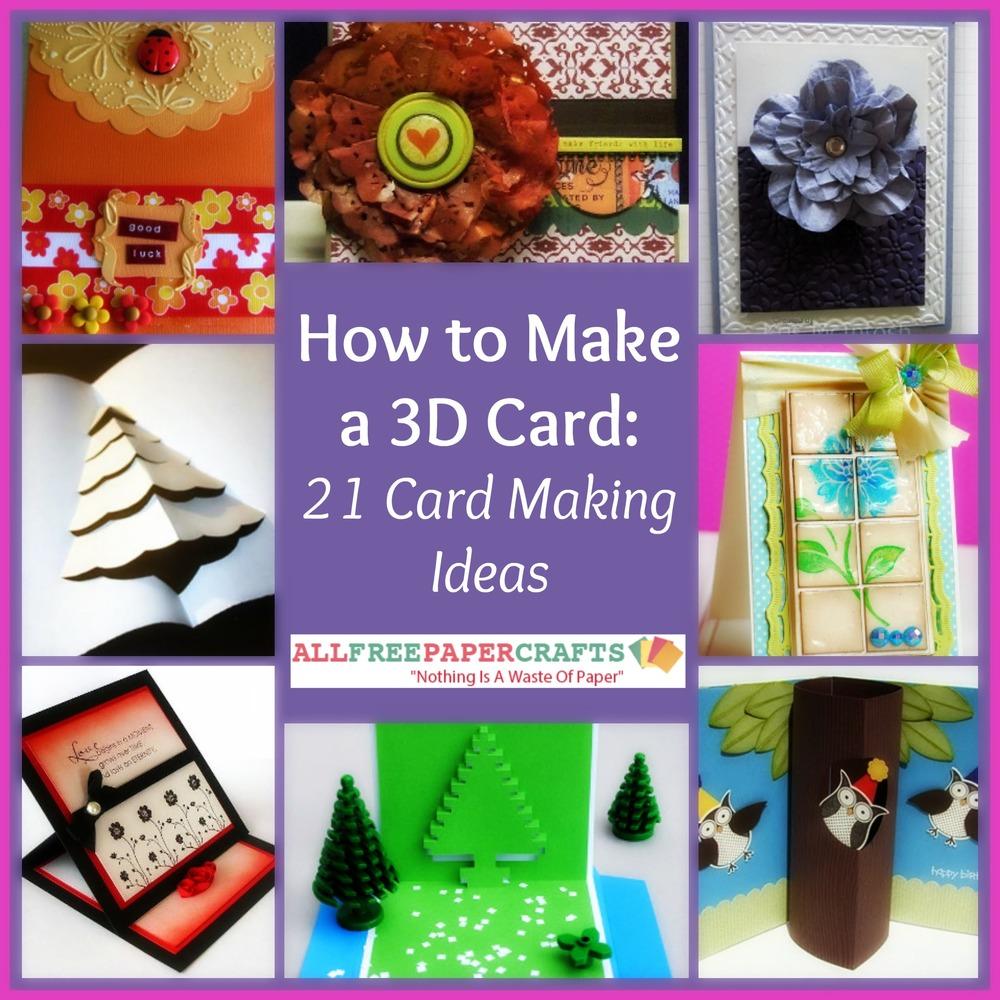 How To Make A 3D Card 21 Card Making Ideas
