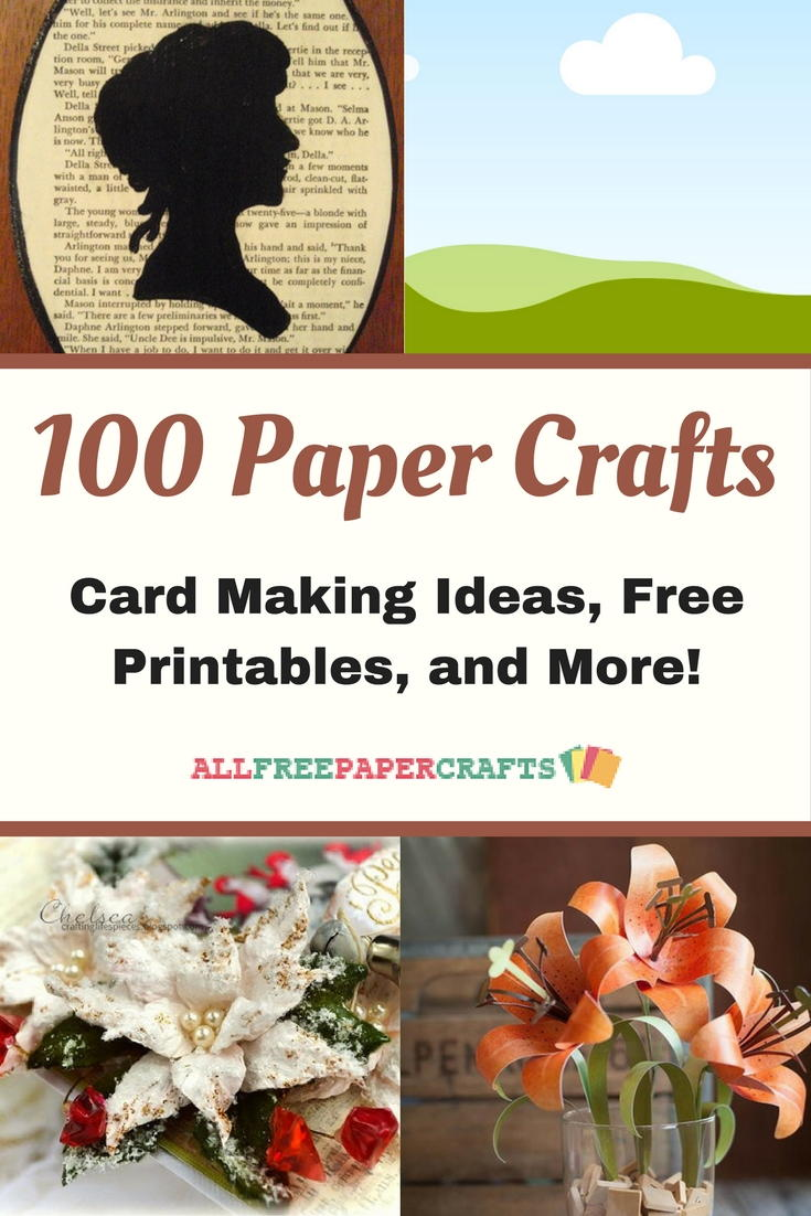 100 Paper Crafts Card Making Ideas Free Printables And