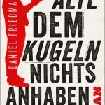 """Daniel Friedman: """"Der Alte, dem die Kugeln nichts anhaben konnten"""""""