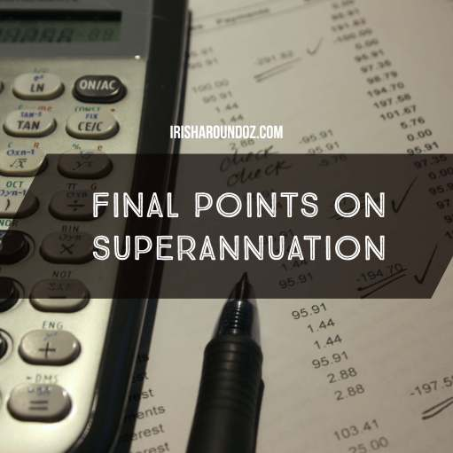 final points on claiming your superannuation back from Australia 2018