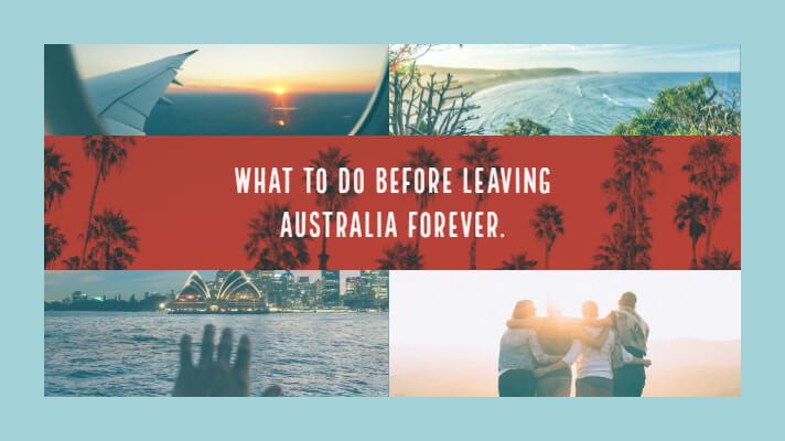 what to do before leaving australia forever new (1)