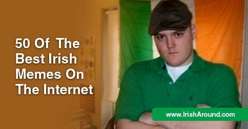 Best Irish Memes