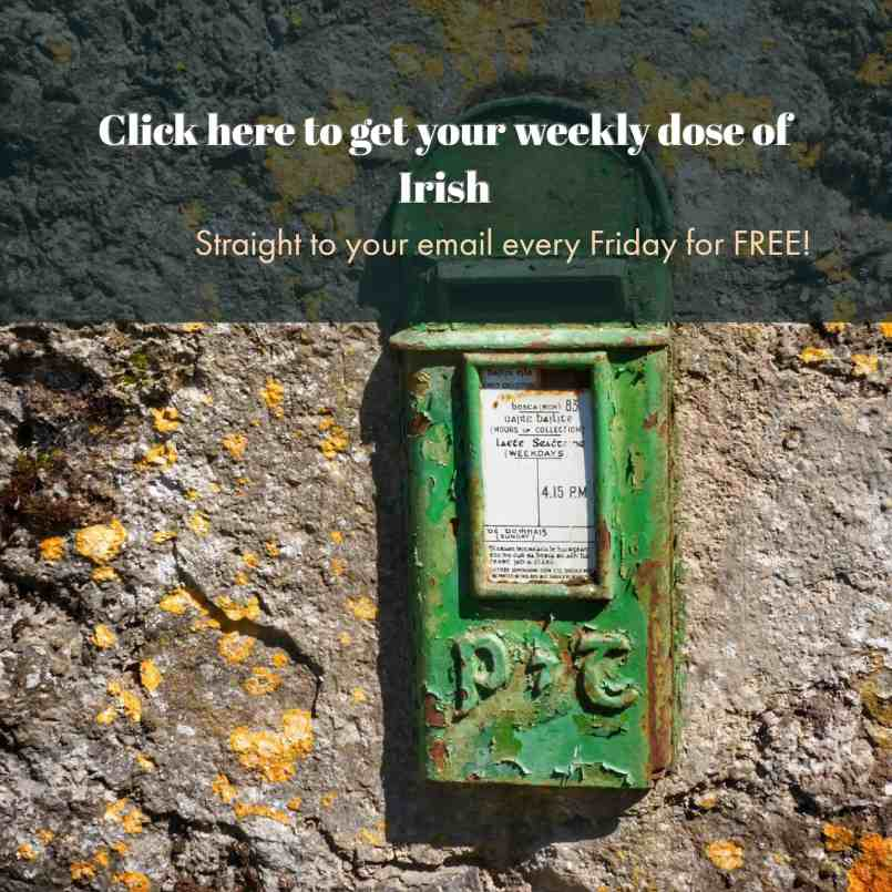 Irish weekly dose